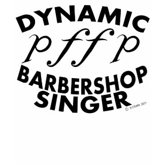 Dynamic Barbershop Singer shirt