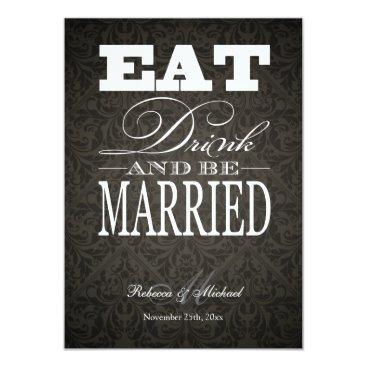 Eat Drink and be Married - Elegant Black Damask Invitation