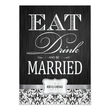 Eat Drink and be Married with black & white damask Invitation