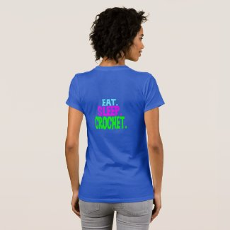 Eat.Sleep.Crochet. Design Tshirts