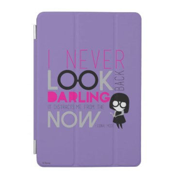 Edna Mode - I Never Look Back iPad Mini Cover