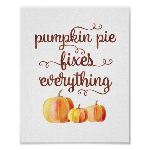 Fall Quote Pumpkin Pie Fixes Everything Typography Poster