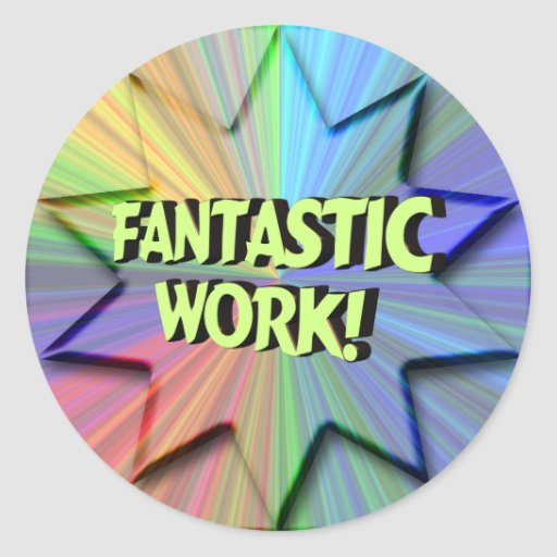 fantastic work sticker zazzle