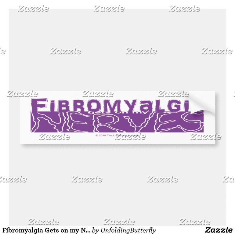 Fibromyalgia Gets on my Nerves Bumper Sticker