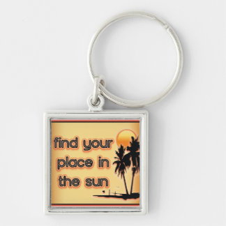 Find Your Place In The Sun Key Chains