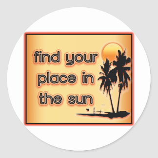 Find Your Place In The Sun Round Sticker