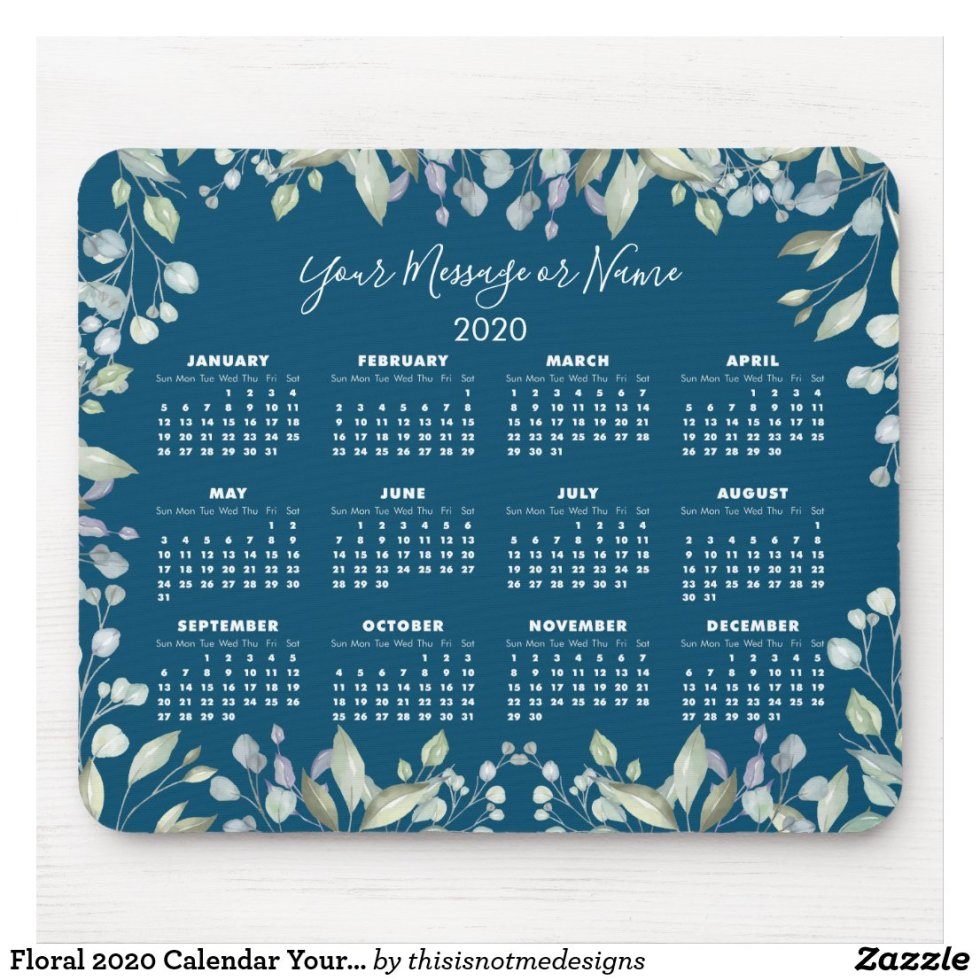 Floral 2020 Calendar Your Message or Name Mouse Pad