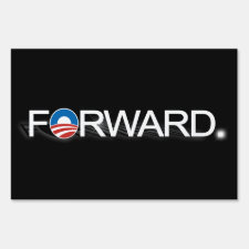 Forward, Pro-Obama 2012 Elections Yard Sign