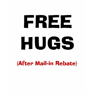 FREE HUGS, (After Mail-in Rebate) shirt
