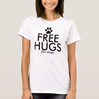 Free Hugs For Dogs T-Shirt