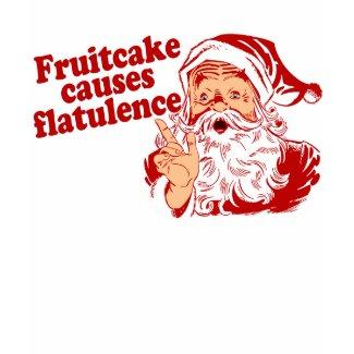 Fruitcake Causes Flatulence shirt