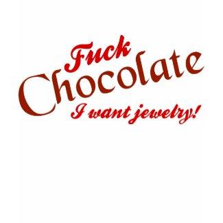Fuck Chocolate! shirt