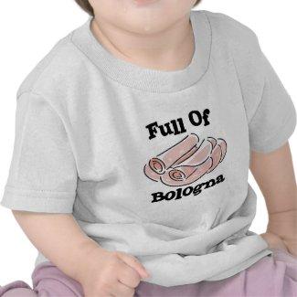 full of bologna shirt