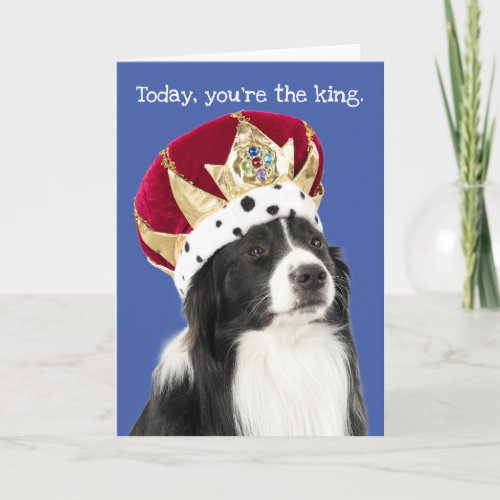 Funny Border Collie With Crown Father's Day Card