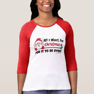 Funny Christmas Be Over Saying T-Shirt