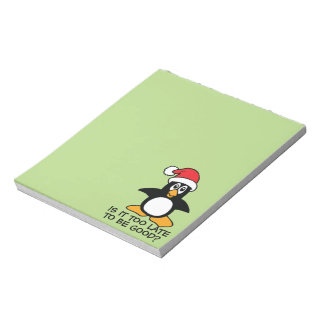 Funny Christmas Penguin Is it too late to be good Notepad