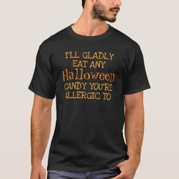 Funny Halloween Candy Quote Dark T-Shirt