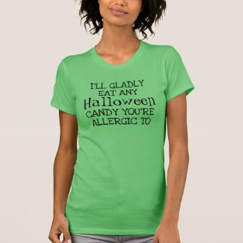 Funny Halloween Candy Quote T-Shirt