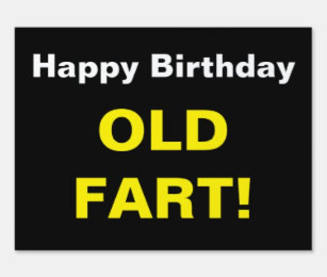 Funny Happy Birthday Old Fart Quote Text Yard Sign