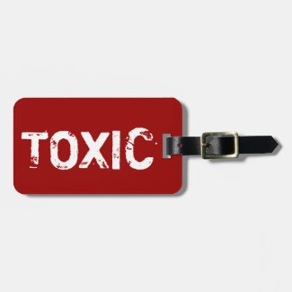 Funny luggage tag for bags and suitcases | Toxic