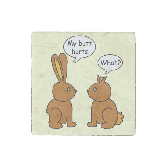 Funny My Butt Hurts Bunnies Stone Magnet
