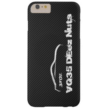 Funny Nissan 350z VQ35 DEez Nuts Barely There iPhone 6 Plus Case