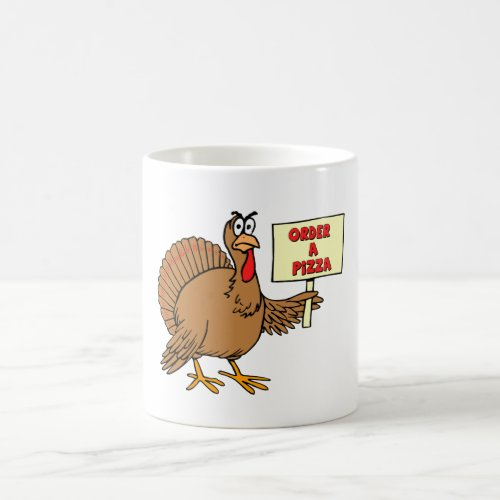 Funny Order A Pizza Thanksgiving Turkey Coffee Mug