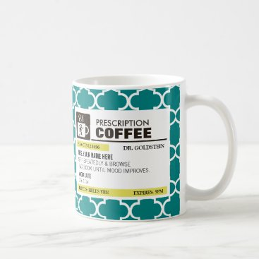 Funny Prescription Coffee Mug - Quatrefoil Pattern
