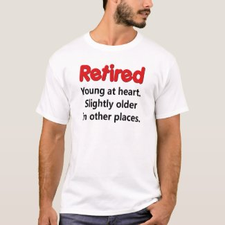 Funny Retirement Saying T-Shirt