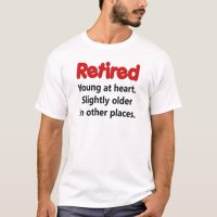 Funny Retirement Saying T-Shirt | Zazzle