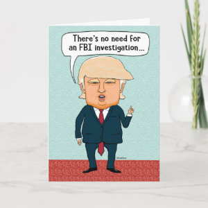 Funny Trump FBI Investigation Birthday Card