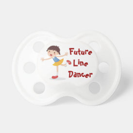 Future Line Dancer! - Girl Pacifier