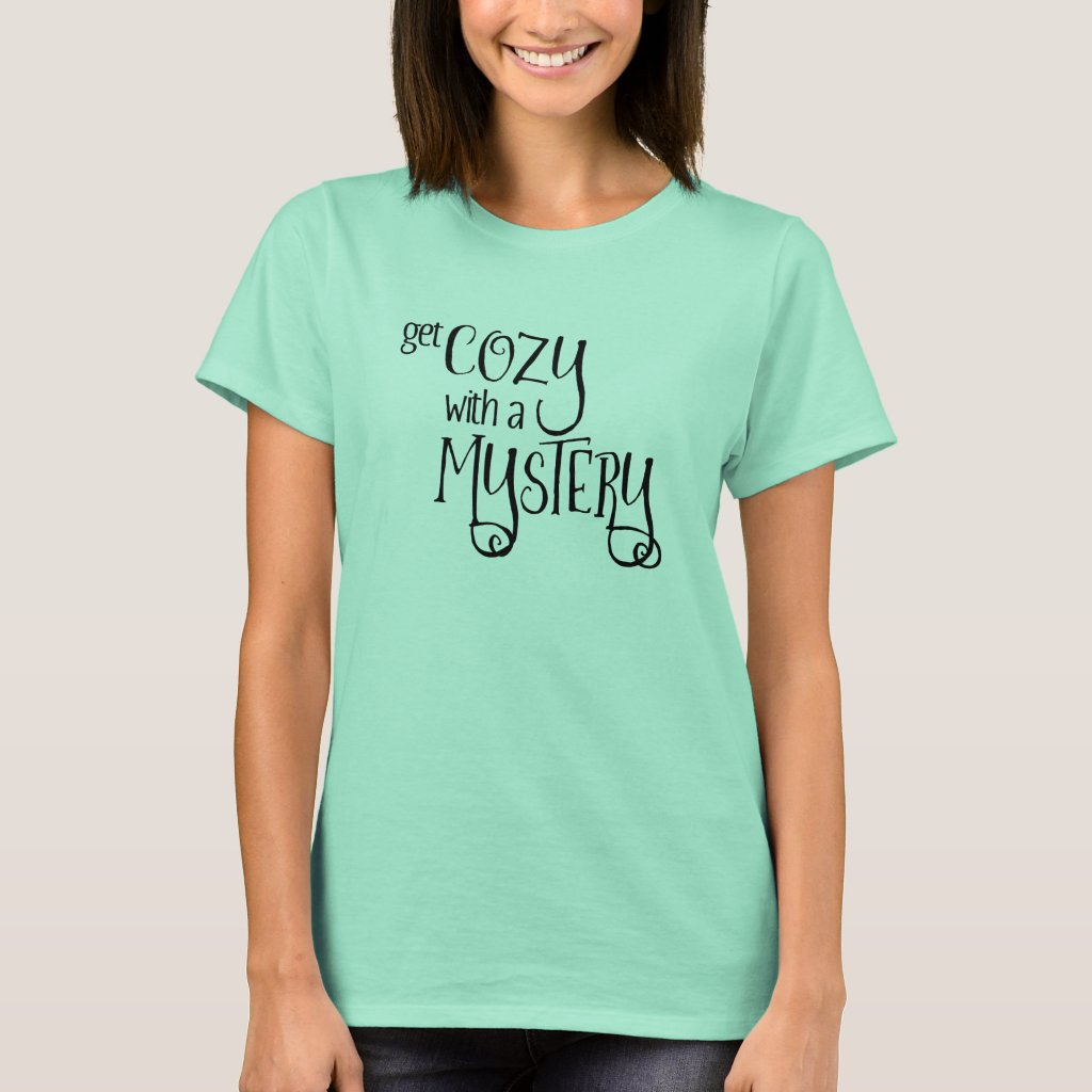 Get Cozy with a Mystery (cozy mysteries - black) T-Shirt