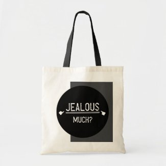Girly Quotes, Jealous Much Tote Bags