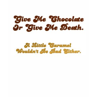 Give Me Chocolate shirt