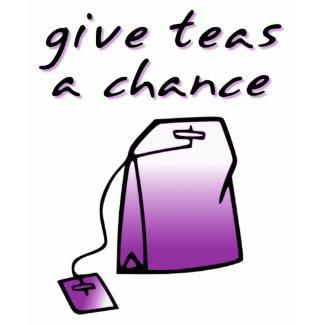 Give Teas A Chance Funny Tea Shirt Humor shirt