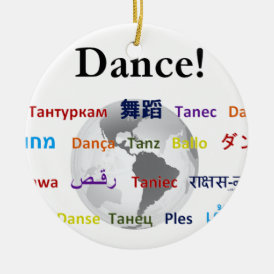 Global Dance - The Global Language (Customizable) Ceramic Ornament