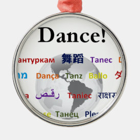 Global Dance - The Global Language (Customizable) Metal Ornament