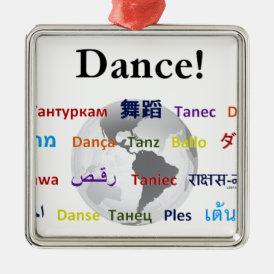 Global Dance - The Global Language (Customizable) Metal Ornament