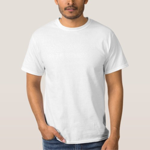 Go Away I'm Introverting Quote Black T-Shirt