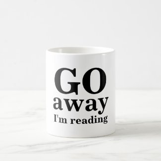 GO, away, I'm reading