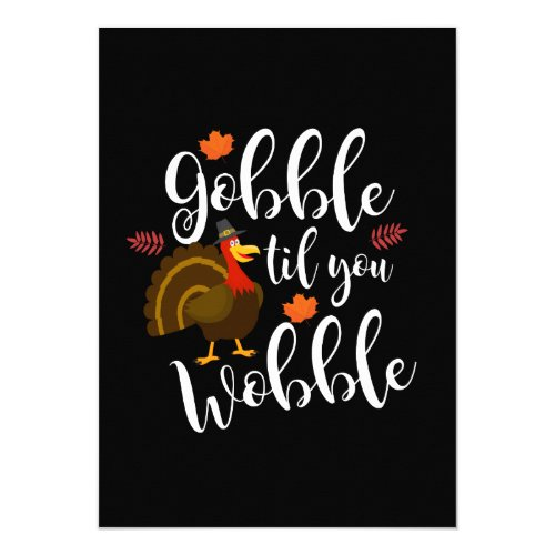 Gobble Til You Wobble Funny Thanksgiving Invitation