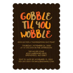 Gobble Til You Wobble Thanksgiving Dinner Invitation