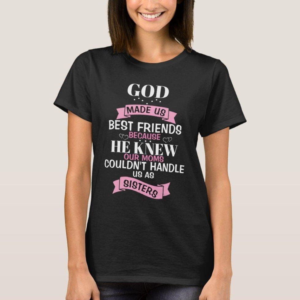 God Made Us Best Friends Shirt