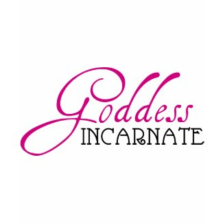 Goddess Incarnate shirt