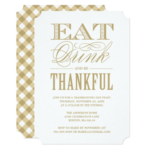 Gold Eat Drink and be Thankful Thanksgiving Dinner Invitation