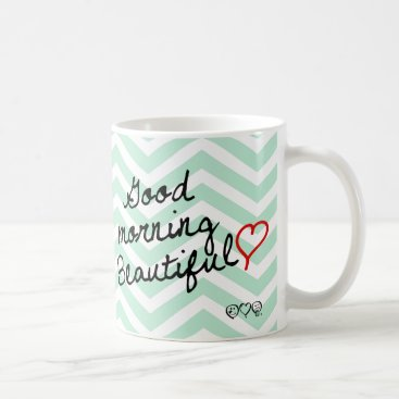 Good Morning Beautiful! Green Chevron pattern Coffee Mug