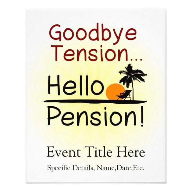 Goodbye Tension Hello Pension Funny Retirement Flyer Zazzle