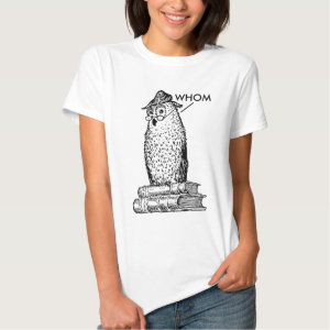 Grammar Owl Says Whom Tee Shirt