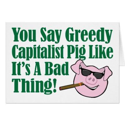 greedy_capitalist_pig_card-p137995974698242316q0yk_400.jpg